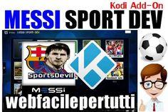 (Kodi) Messi Sport Dev Add On - Il Meglio Del Calcio Con Video Highlights Dei Campionati Più Seguiti Del Mondo #messi #kodi #addon #iptv #video