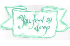 You feel so Deep by Lady Skollie Anais Nin, Typo, How Are You Feeling, Deep, Feelings, Lady, Blue, Beautiful, Design