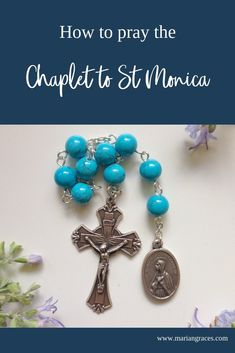 How to pray the Chaplet to St Monica