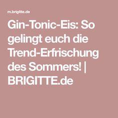 Gin-Tonic-Eis: So gelingt euch die Trend-Erfrischung des Sommers! | BRIGITTE.de