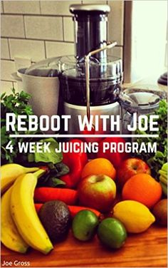 Reboot With Joe - Juicing Diet for Losing Weight, Improving Health and Feeling Amazing, Joe Gross - Amazon.com