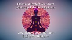 Cleanse and Protect Your Aura Workshop!