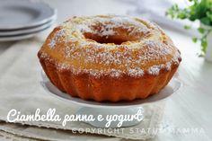 Ciambella panna e yogurt alta e sofficissima : dolce facile e veloce perfetto per la colazione e la merenda di tutta la famiglia .