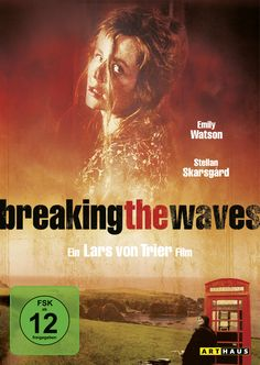 """""""Breaking The Waves"""" directed by Lars von Trier, 1996"""