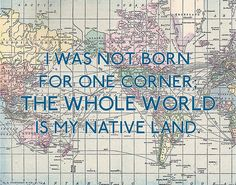 The Whole World Is My Native Land.