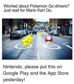 When Nintendo Releases Mario Kart Go. Dunno why it says put this on the app store yesterday Video Games Party, Video Game Logic, Video Games Funny, Funny Games, Pokemon Go, Pokemon Fusion, Pokemon Cards, Mario Kart Memes, Games Memes