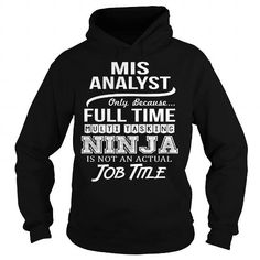 Awesome Tee For Mis Analyst T Shirts, Hoodies. Get it now ==► https://www.sunfrog.com/LifeStyle/Awesome-Tee-For-Mis-Analyst-95075018-Black-Hoodie.html?57074 $36.99