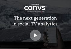 Beyond Sentiment Analysis: Canvs Takes Instant Social Temperature Of TV Shows