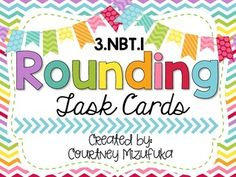 Rounding to the nearest tens, hundreds, and *bonus*  thousands. These were created to be used as task cards during centers and review games. The file includes a simple black and white copy to save on ink. Print these on colored pieces of card stock and laminate for bright and beautiful task cards.There is also a colorful version of the cards if you have access to colored printing.