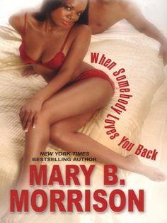 When Somebody Loves You Back (Soulmates Dissipate) by Mary B. Morrison, http://www.amazon.com/dp/B001AK43XY/ref=cm_sw_r_pi_dp_BtcWtb0SWW20G