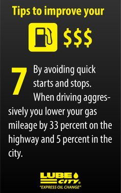 By avoiding quick starts and stops. When driving aggressively you lower your gas mileage by 33 percent on the highway and 5 percent in the city. http://www.lubecity.ca/