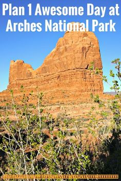 Plan 1 Awesome Day at Arches National Park - Moab, Utah