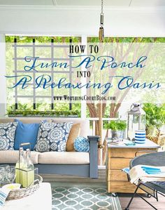 How decorate a porch and turn it into a relaxing oasis. #porchdecor #summerdecor #screenporch