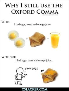 The oxford comma. I'm a stickler and this is why. Ha ha