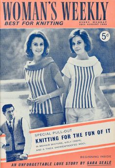 Vintage Woman's Weekly magazine cover from 10 August 1963 featuring a special pull out 'Knitting for the fun of it: In Mohair mixture, 4-ply crepe and a thick showerproof wool'. My Mum had this each week without fail.