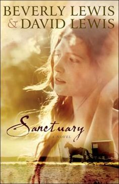 Sanctuary ~ Beverly and David Lewis.  'Melissa James try's to escape her past and an amish woman takes her in.