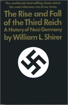 The Rise and Fall of the Third Reich: A History of Nazi Germany  https://www.amazon.com/dp/0671624202?m=A1WRMR2UE5PIS8&ref_=v_sp_detail_page