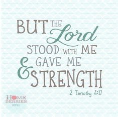 This But The Lord Stood With Me And Gave Me Strength 2 Timothy 4 17 Bible Verse Christian Religious Scripture svg dxf eps jpg ai files is just one of the custom, handmade pieces you'll find in our craft supplies & tools shops. Scripture Verses, Bible Verses Quotes, Bible Scriptures, Faith Quotes, Wisdom Quotes, Sign Quotes, Scriptures About Strength, Verses For Strength, Back In The 90s