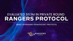 Rocket Protocol announced an upgrade alongside a private investment round and evaluation. The protocol is now named Rangers Protocol.