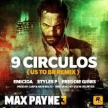 "#New #Music ""9 Circulos""(US To BR Remix) By @Emicida @therealstylesp @freddiegibbs [Max Payne 3 Soundtrack] Listen @ http://tweetmysong.com/p80cg65"