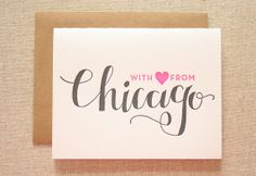 How about from the UP ????  Chicago Letterpress Card by ParrottDesignStudio on Etsy, $5.00
