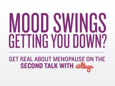 """Menopause or as I like to call it """"Mental Pause""""."""