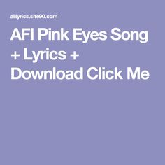 AFI Pink Eyes Song + Lyrics + Download  Click Me