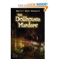 """""""The Dollhouse Murders"""" by Betty Ren Wright...because it scared me as a kid."""