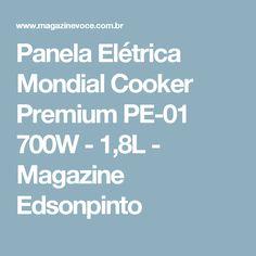 Panela Elétrica Mondial Cooker Premium PE-01 700W - 1,8L - Magazine Edsonpinto