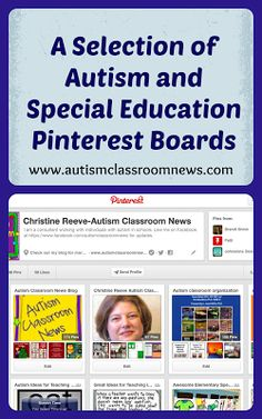 A Selection of Autism-Related Pinterest Boards by Autism Classroom News: http://www.autismclassroomnews.com