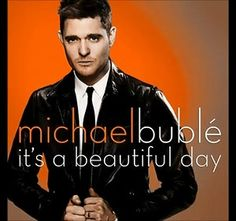 Michael Buble! Saw him in concert yrs ago! He's even better live! Beautiful music & funny jokes!