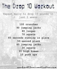 Drop 10 Workout. 10 pounds in 2 weeks.