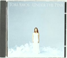Under the Pink ~ Tori Amos,  First Tori Amos album I got at 14. Still my favorite. Had this one stolen too. Can you imagine my devastation at losing all these amazing women's cds?