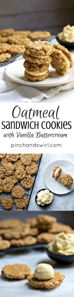 Oatmeal Sandwich Cookies with Fluffy Vanilla Buttercream will make you weak in the knees they're so good. I'm not kidding! They're also very rich. So make the cookies tiny - about a tablespoon of dough per cookie - and you'll end up with cookies that are two or three bites of heaven.