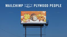 MailChimp & Plywood People: billboard to bag lifecycle