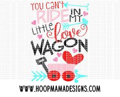 You Can't Ride In My Little Love Wagon SVG DXF EPS by HoopMamaSVG