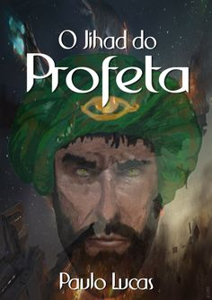 Este é o terceiro livro da série o Profeta, publicado pelo www.clubedeautores.com.br. This book is the Jihad of the Prophet, published by www.clubedeautores.com.br