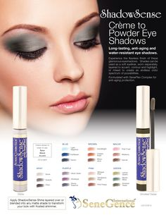 ShadowSense cream to powder formala eye shadows come in a wide variety of gorgeous shades and last all day without creasing or running!