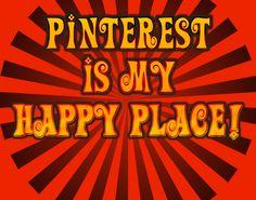 PINTEREST IS MY HAPPY PLACE BY DEBORAH'S DESIGNZ