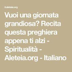 Vuoi una giornata grandiosa? Recita questa preghiera appena ti alzi - Spiritualità - Aleteia.org - Italiano