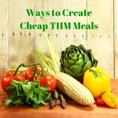 Ways to Create Cheap THM Meals!
