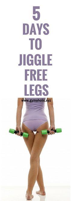 5 days to jiggle free legs
