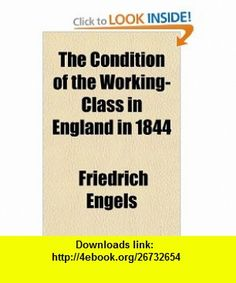 The Condition of the Working-Class in England in 1844 (9781770453487) Friedrich Engels , ISBN-10: 1770453482  , ISBN-13: 978-1770453487 ,  , tutorials , pdf , ebook , torrent , downloads , rapidshare , filesonic , hotfile , megaupload , fileserve