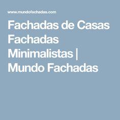 Fachadas de Casas Fachadas Minimalistas | Mundo Fachadas