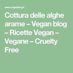 Cottura delle alghe arame – Vegan blog – Ricette Vegan – Vegane – Cruelty Free