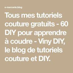 Tous mes tutoriels couture gratuits - 60 DIY pour apprendre à coudre - Viny DIY, le blog de tutoriels couture et DIY.