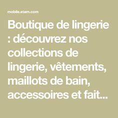 Boutique de lingerie : découvrez nos collections de lingerie, vêtements, maillots de bain, accessoires et faites de bonnes affaires avec Etam. - Etam