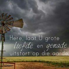 Gebed vir reën... #Afrikaans #Prayer Bible Qoutes, Quotes, Wind Turbine, Prayers, Faith, Nature, Image, Amen, Seasons
