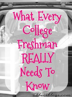 What Every College Freshman Really Needs To Know