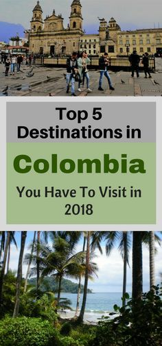 Where to go in Colombia is 2018!
